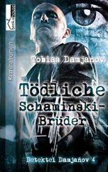 Tödliche Schaminski-Brüder