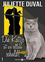 Die Katze ist an allem schuld! - 1