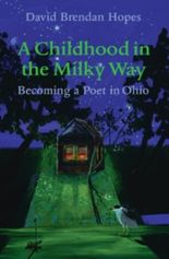 A Childhood in the Milky Way: Becoming a Poet in Ohio