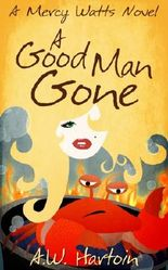 A Good Man Gone (Mercy Watts Mysteries)