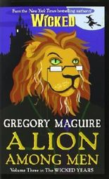 A Lion Among Men: Volume Three in The Wicked Years by Maguire, Gregory (2010) Mass Market Paperback