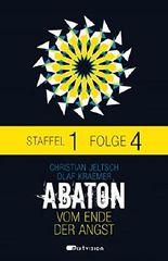 ABATON. Vom Ende der Angst. Staffel 1, Folge 4 (Abaton E-Serial)