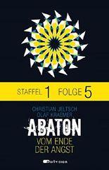 ABATON. Vom Ende der Angst. Staffel 1, Folge 5 (Abaton E-Serial)