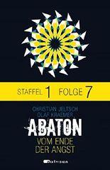 ABATON. Vom Ende der Angst. Staffel 1, Folge 7 (Abaton E-Serial)