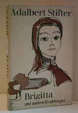 ADALBERT STIFTER: Brigitta und andere Erzählungen