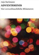 ADVENTSMINIS: Vier vorweihnachtliche Miniaturen