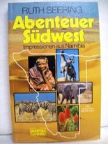 Abenteuer Südwest. Impressionen aus Namibia.