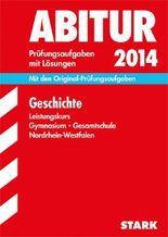 Abitur-Prüfungsaufgaben Gymnasium/Gesamtschule NRW / Geschichte Leistungskurs 2013