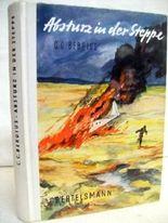 Absturz in der Steppe. Illustrationen von Heinz Krull. Umschlagbild von Helmut Voigt. Tch. Zeichngn. Robert C. Carlsen.