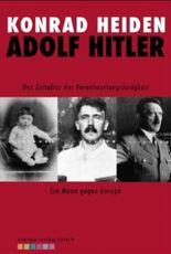 Adolf Hitler: Das Zeitalter der Verantwortungslosigkeit: Ein Mann gegen Europa