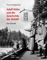 Adolf Hitler und die Geschichte der NSDAP Teil 2: 1938 bis 1945