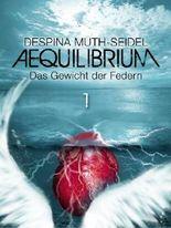 Aequilibrium: Das Gewicht der Federn