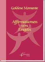 Affirmationen von Engeln: Goldene Momente