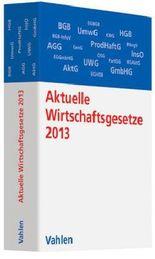 Aktuelle Wirtschaftsgesetze 2013