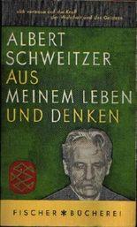 Albert Schweitzer: Aus meinem Leben und Denken