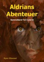 Aldrians Abenteuer Teil I + II