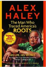 Alex Hailey: The Man Who Traced America's Roots - His Life, His Works (with DVD)