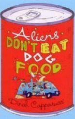 Aliens Don't Eat Dog Food