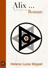 Alix ... : Historischer Roman