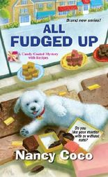 All Fudged Up (A Candy-Coated Mystery with Recipes)