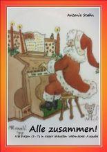 Alle zusammen!  Weihnachtsgeschichten
