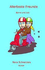 Allerbeste Freunde: Benno und Jule humorvolle turbulente Lovestory