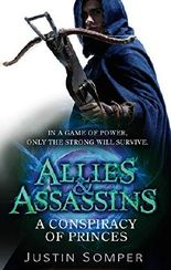 Allies & Assassins: A Conspiracy of Princes: Number 2 in series (Allies and Assassins)