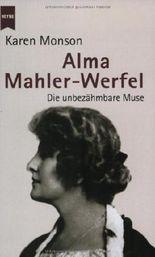 Alma Mahler-Werfel. Die unbezähmbare Muse