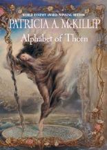 Alphabet of Thorn (Mckillip, Patricia a): Written by Patricia A. McKillip, 2004 Edition, (1st Edition) Publisher: Ace Books [Hardcover]