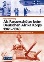 Als Panzerschütze beim Deutschen Afrika Korps 1941-1943