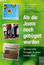Als die Jeans noch gebügelt wurden: Spuren des Krieges in einer heilen Welt