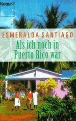 Als ich noch in Puerto Rico war