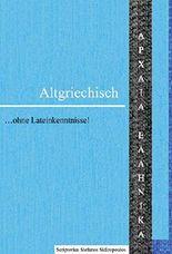 Altgriechisch: ...ohne Lateinkenntnisse!
