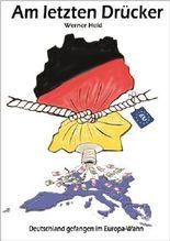 Am letzten Drücker - Deutschland gefangen im Europa-Wahn