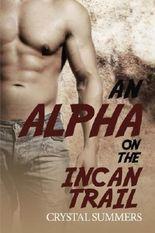 An Alpha On The Incan Trail (Gay Romance M M)