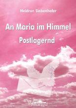 An Maria im Himmel - Postlagernd