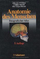 Anatomie des Menschen: Fotografischer Atlas der systematischen und topografischen Anatomie