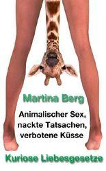 Animalischer Sex, nackte Tatsachen und verbotene Küsse