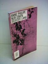 Anne Philipe: Nur einen Seufzer lang