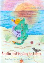 Ännlin und ihr Drache Lütter: Von Drachen und Hexen