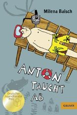 Anton taucht ab: Roman. Mit Vignetten und gestaltetem Vorsatz von Elke Kusche (Gulliver)