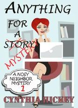 Anything For A Story (A Nosey Neighbor Mystery)