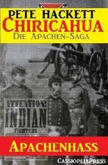 Apachenhass - Band 1 von 8 (Chiricahua - Die Saga der Apachenkriege)
