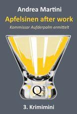 Apfelsinen after work - 3. Krimimini: Kommissar Aufderpalm ermittelt