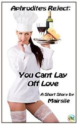 Aphrodite's Reject: You Can't Lay Off Love