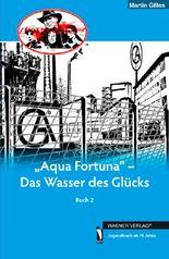 """PK & F """"Aqua Fortuna"""" - Das Wasser des Glücks"""