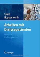 Arbeiten mit Dialysepatienten: Praxisbuch für Fachpersonal: Praxisbuch Fur Fachpersonal