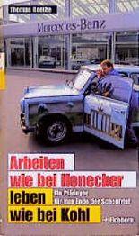 Arbeiten wie bei Honecker, leben wie bei Kohl