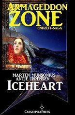 Armageddon Zone 1: Iceheart: Die Endzeit-Saga