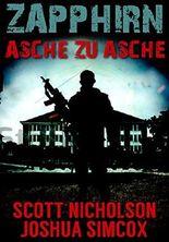 Asche zu Asche: Ein postapokalyptischer Thriller (Zapphirn 1)